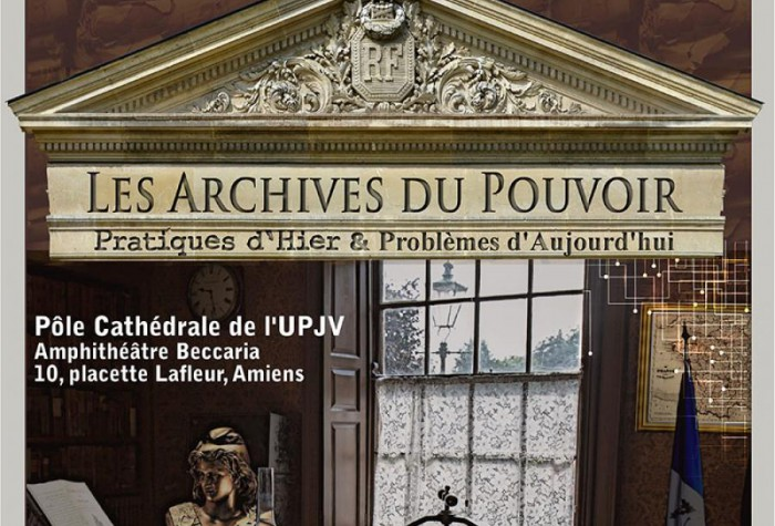 Les Archives du Pouvoir - Pratiques d'hier & problèmes d'aujourd'hui
