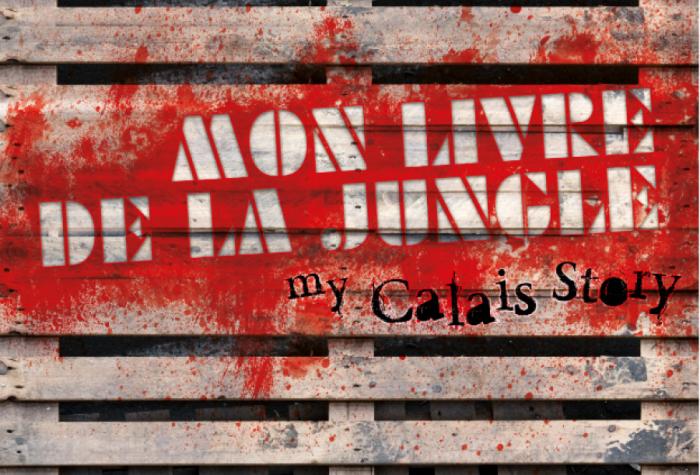 Mon livre de la jungle (my Calais story)